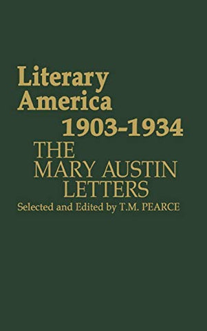 Literary America, 1903-1934: The Mary Austin Letters (Contributions In Women'S Studies)