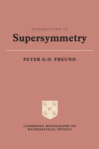 Introduction To Supersymmetry (Cambridge Monographs On Mathematical Physics)