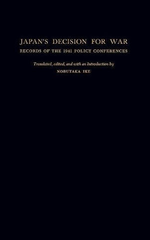 Japans Decision For War: Records Of The 1941 Policy Conferences