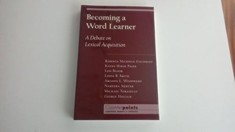 Becoming A Word Learner: A Debate On Lexical Acquisition (Counterpoints: Cognition, Memory, And Language)
