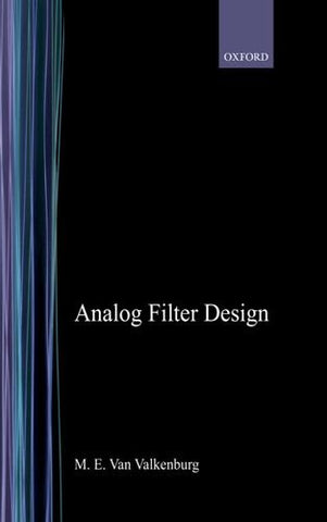 Analog Filter Design (The Oxford Series In Electrical And Computer Engineering)
