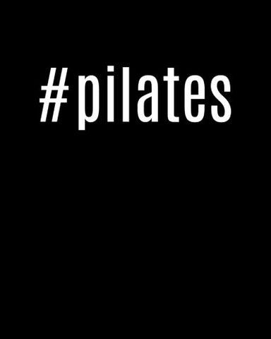#Pilates: 8X10 Black Cool Workout Hashtag Writing Journal Lined, Diary, Notebook For Men & Women (Toned Notes)