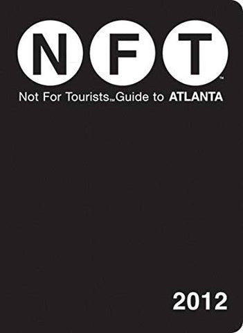 Not For Tourists Guide To Atlanta: 2012