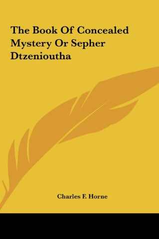 The Book Of Concealed Mystery Or Sepher Dtzenioutha