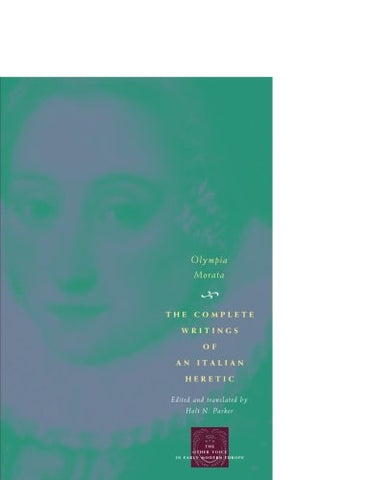The Complete Writings Of An Italian Heretic (The Other Voice In Early Modern Europe)