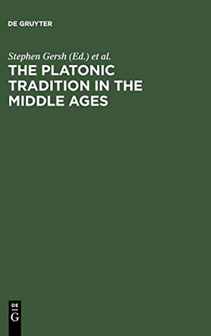 The Platonic Tradition In The Middle Ages: A Doxographic Approach