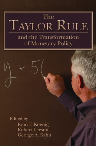 The Taylor Rule And The Transformation Of Monetary Policy (Hoover Institute Press Publication)