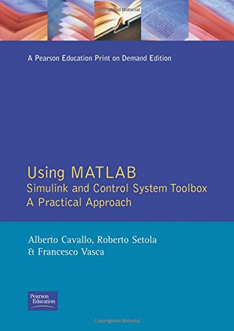 Using Matlab, Simulink And Control System Tool Box: A Practical Approach