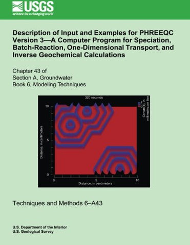 Description Of Input And Examples For Phreeqc Version 3?A Computer Program For Speciation, Batch-Reaction, One-Dimensional Transport, And Inverse Geochemical Calculations