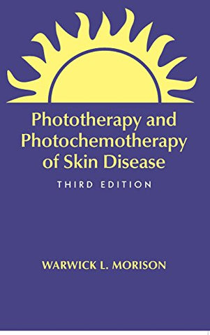 Phototherapy And Photochemotherapy For Skin Disease, Third Edition (Basic And Clinical Dermatology)
