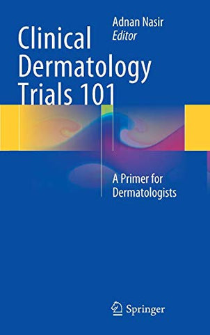 Clinical Dermatology Trials 101: A Primer For Dermatologists