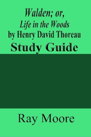 Walden; Or, Life In The Woods By Henry David Thoreau: A Study Guide (Volume 47)