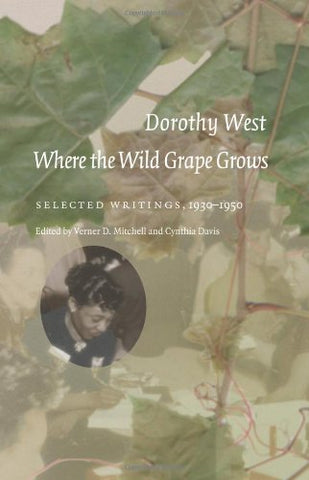 Where The Wild Grape Grows: Selected Writings, 1930-1950