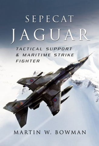 Sepecat Jaguar: Tactical Support And Maritime Strike Fighter