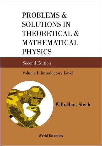 Problems And Solutions In Theoretical And Mathematical Physics, Vol I: Introductory Level (2Nd Edition)