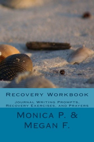 Recovery Workbook: Journal Writing Prompts, Recovery Exercises, And Prayers