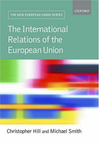 International Relations And The European Union (New European Union Series)