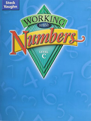 Steck-Vaughn Working With Numbers: Student Edition Level C Level C