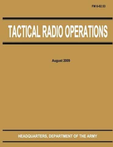 Tactical Radio Operations (Fm 6-02.53)