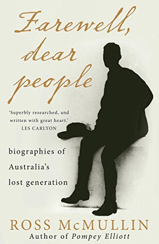Farewell, Dear People: Biographies Of Australias Lost Generation