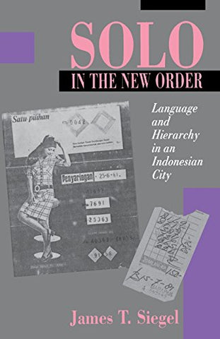 Solo In The New Order: Language And Hierarchy In An Indonesian City