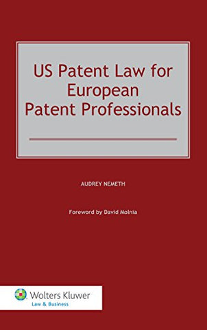 Us Patent Law For European Patent Professionals