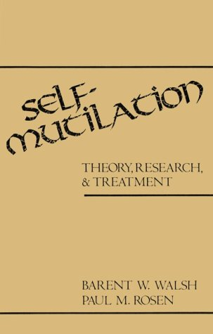 Self-Mutilation: Theory, Research, And Treatment