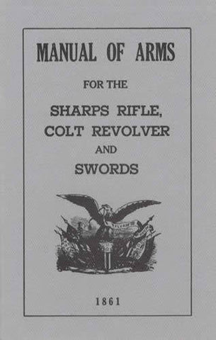 Manual Of Arms For The Sharps Rifle, Colt Revolver And Swords