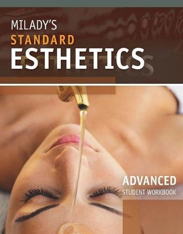 Student Workbook For Milady'S Standard Esthetics: Advanced