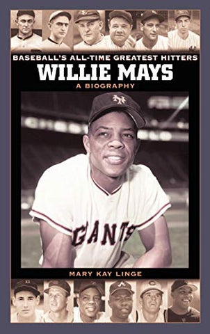 Willie Mays: A Biography (Baseball'S All-Time Greatest Hitters)