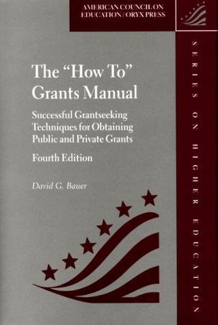 The How To Grants Manual: Successful Grantseeking Techniques For Obtaining Public And Private Grants, Fourth Edition