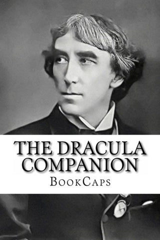 The Dracula Companion: Includes Study Guide, Historical Context, And Character Index