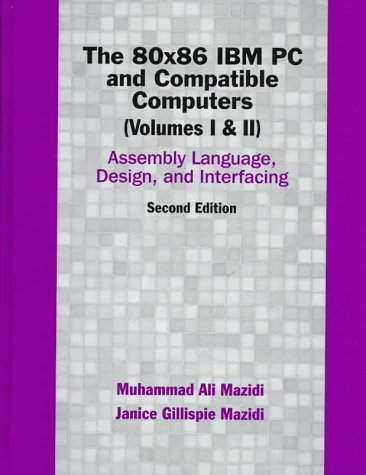 The 80X86 Ibm Pc And Compatible Computers, 2Nd Edition(Volumes 1 & 2)
