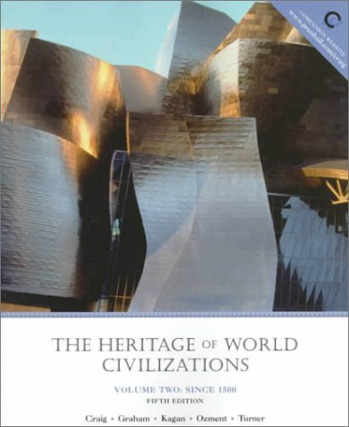 The Heritage Of World Civilizations, Volume Ii: Since 1500 (5Th Edition)