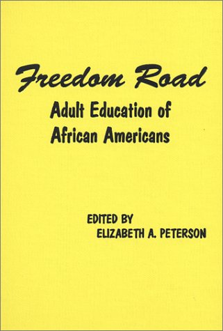 Freedom Road: Adult Education Of African Americans