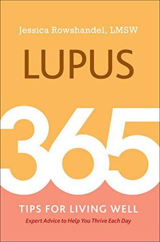 Lupus: 365 Tips For Living Well