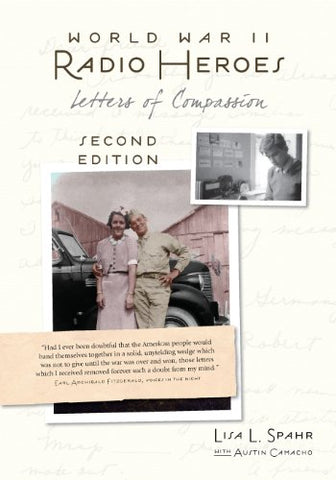 World War Ii Radio Heroes: Letters Of Compassion, 2Nd Edition