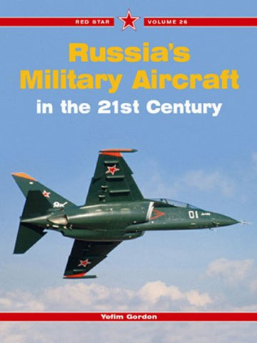 Russia'S Military Aircraft Of The 21St Century, Vol. 26 (Red Star)