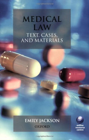 Medical Law: Text, Cases And Materials