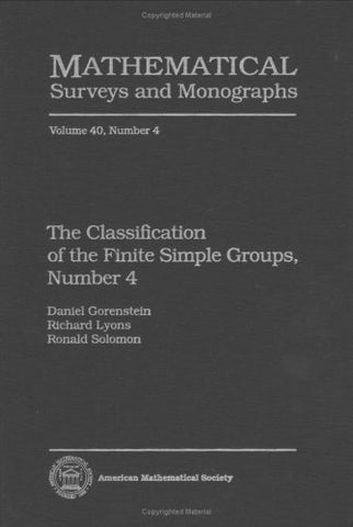 The Classification Of The Finite Simple Groups, Number 4 (Mathematical Surveys & Monographs) (No.4)