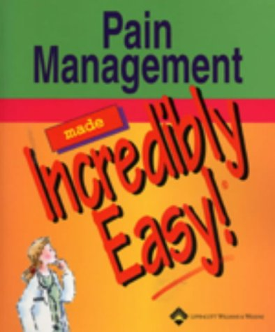 Pain Management Made Incredibly Easy! (Incredibly Easy! Series)