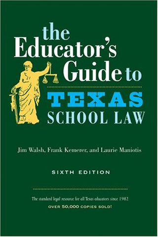 The Educator'S Guide To Texas School Law: Sixth Edition