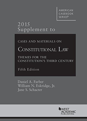 Cases And Materials On Constitutional Law, 5Th, 2015 Supplement (American Casebook Series)