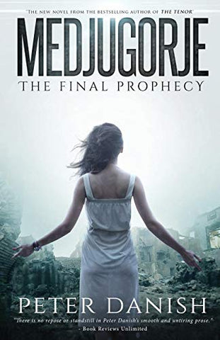 Medjugorje - The Final Prophecy