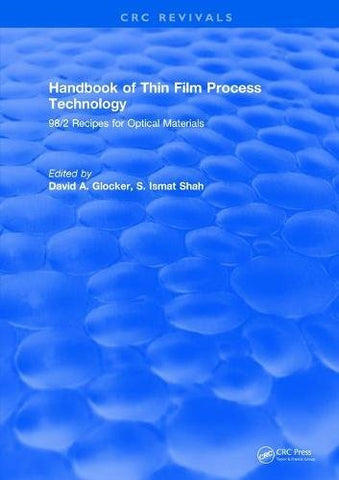 Handbook Of Thin Film Process Technology: 98/2 Recipes For Optical Materials