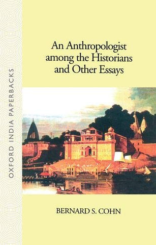 An Anthropologist Among The Historians And Other Essays