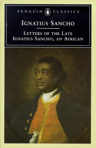 The Letters Of The Late Ignatius Sancho, An African (Penguin Classics)