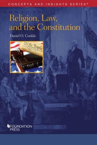 Religion, Law, And The Constitution (Concepts And Insights)