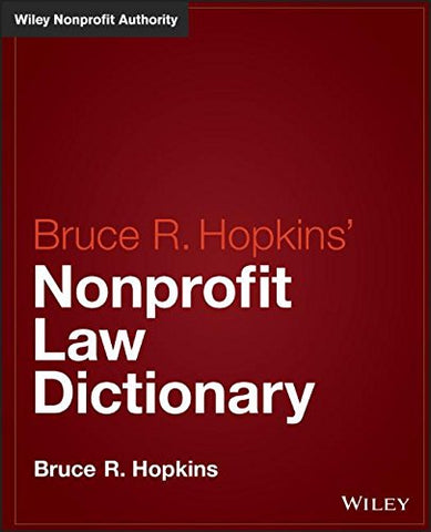 Hopkins' Nonprofit Law Dictionary (Wiley Nonprofit Law, Finance And Management Series)