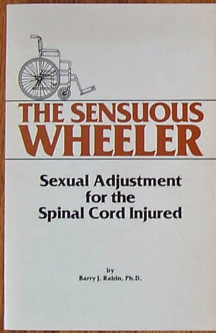 Sensuous Wheeler: Sexual Adjustment For The Spinal Cord Injured